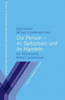 J. Kreiml / M. Stickelbroeck, Die Person - ihr Selbstsein und ihr Handeln